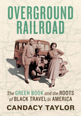 Overground Railroad: The Green Book & Roots of Black Travel in America (Hardcover)