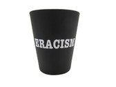 ERACISM Shot Glass