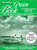 The Negro Travelers' Green Book: 1963 Edition