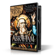 Abraham: Father of Faith and Works DVD