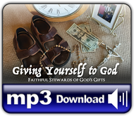 MP3: Giving Yourself to God - Faithful Stewardship of God's Gifts