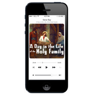 MP3: Day in the Life of the Holy Family
