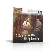 CD: A Day in the Life of the Holy Family