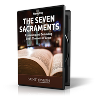 The Seven Sacraments: Explaining & Defending God's Channels of Grace (6 Disc Set)