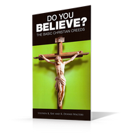 Do You Believe? The Basic Christian Creeds (old version)