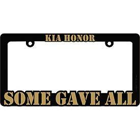 License Plate Frame- KIA Honor- Some Gave All