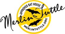 Our Bat Houses are certified by Merlin Tuttle's Bat Conservation.