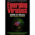 Emerging Viruses: AIDS & Ebola: Nature, Accident or Intentional-- Hardback Book
