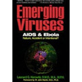 Emerging Viruses: AIDS & Ebola: Nature, Accident or Intentional? (PDF Download Version)