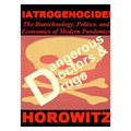 IATROGENOCIDE: The Biotechnology, Politics, and Economics of Modern Pandemics dvd