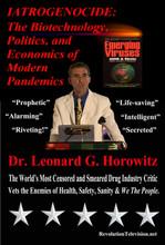 IATROGENOCIDE: The Biotechnology, Politics, and Economics of Modern Pandemics