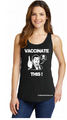 VACCINATE THIS Womans Tank Tee Shirt  (100% Cotton)