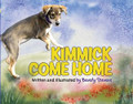 Kimmick Come Home by Beverly Stevens