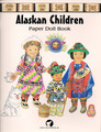 The Alaskan Children Cut-out Paper Doll Book