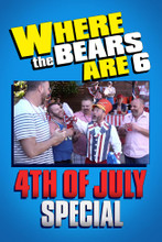 Where The Bears Are - 4th of July Special