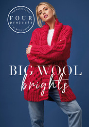 Rowan 4 Projects: Big Wool Brights