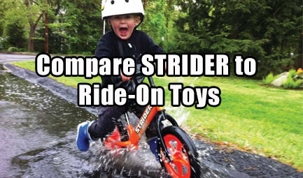 Compare STRIDER to Ride-On Toys