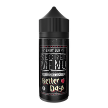 Secret Menu E-Liquid - Better Days