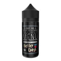 Secret Menu E-Liquid - Better Days Iced