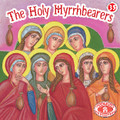 The Holy Myrrhbearers, Paterikon for Kids 35