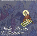Make Ready, O Bethlehem - Orthodox Hymns of Christmas