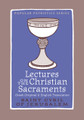 Lectures on the Christian Sacraments PPS57