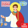 Archdeacon Stephen the Protomartyr, Paterikon for Kids 75 (PB-ARSTPO)