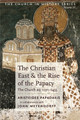 Christian East and the Rise of the Papacy, The