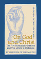 On God and Christ, The Five Theological Orations and Two Letters to Cledonius: St. Gregory of Nazianzus