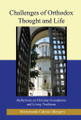 Challenges of Orthodox Thought and Life