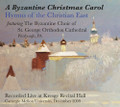 A Byzantine Christmas Carol - Hymns of the Christian East