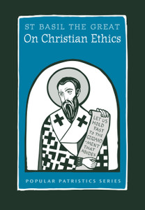 On Christian Ethics: St  Basil the Great