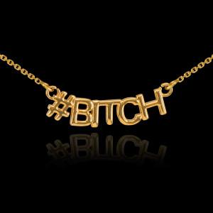 14k Gold #BITCH Necklace