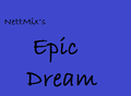 Epic Dream