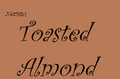 Toasted Almond