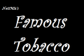 Famous Tobacco