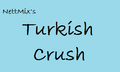 Turkish Crush