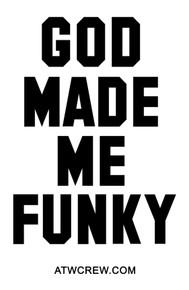 God Made Me Funky Sticker