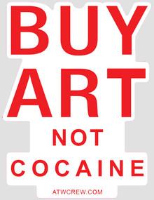 Buy Art Not Cocaine Sticker