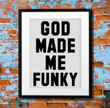 God Made Me Funky Poster