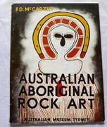 Australian Aboriginal Rock Art F D McCarthy Sydney Museum 1962