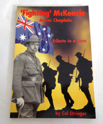 'Fighting' McKenzie ANZAC Chaplain: Tribute To A Hero By Col Stringer Ministries