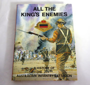 All The King's Enemies History of 2/5 Australian Infantry Battalion 1939 1945 AIF
