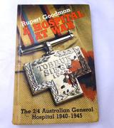 AIF hospital at war : the story of 2/4 Australian General Hospital 1940-1945 Goodman  ISBN 10: 0908175574