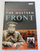 WW1 The Western Front Richard Holmes  Published by BBC Books (2001)  ISBN  0563537841