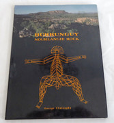 BURRUNGUY NOURLANGIE ROCK , Chaloupka George Published by Northart