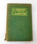 1900s Locomotive Steam Engine Train Book Superheating on Locomotives by J F Gairns