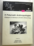 A Polymath Anthropologist Essays in Honour of Ann Chowning  Melanesia 0958368651