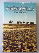 Australian Book : In the Steps of Burke & Wills by Tom  Bergin 0642974136