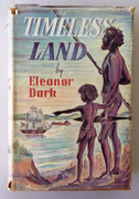 Australian Book : The Timeless Land by Eleanor Dark - Collins books 1948